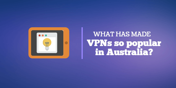what are vpns so popular