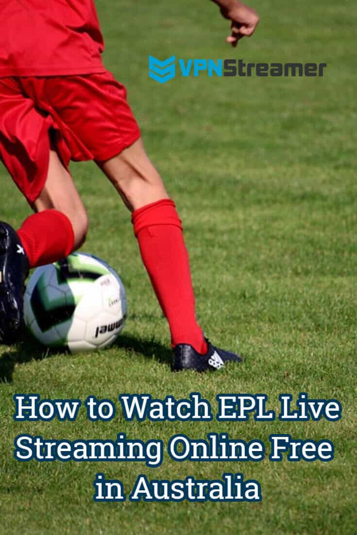 How to Watch EPL Online in Australia - English Premier League