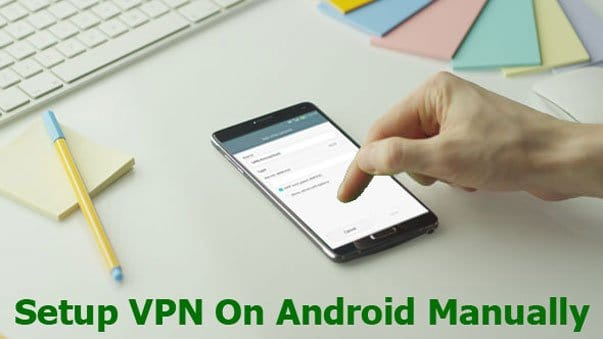 Setup VPN On Android