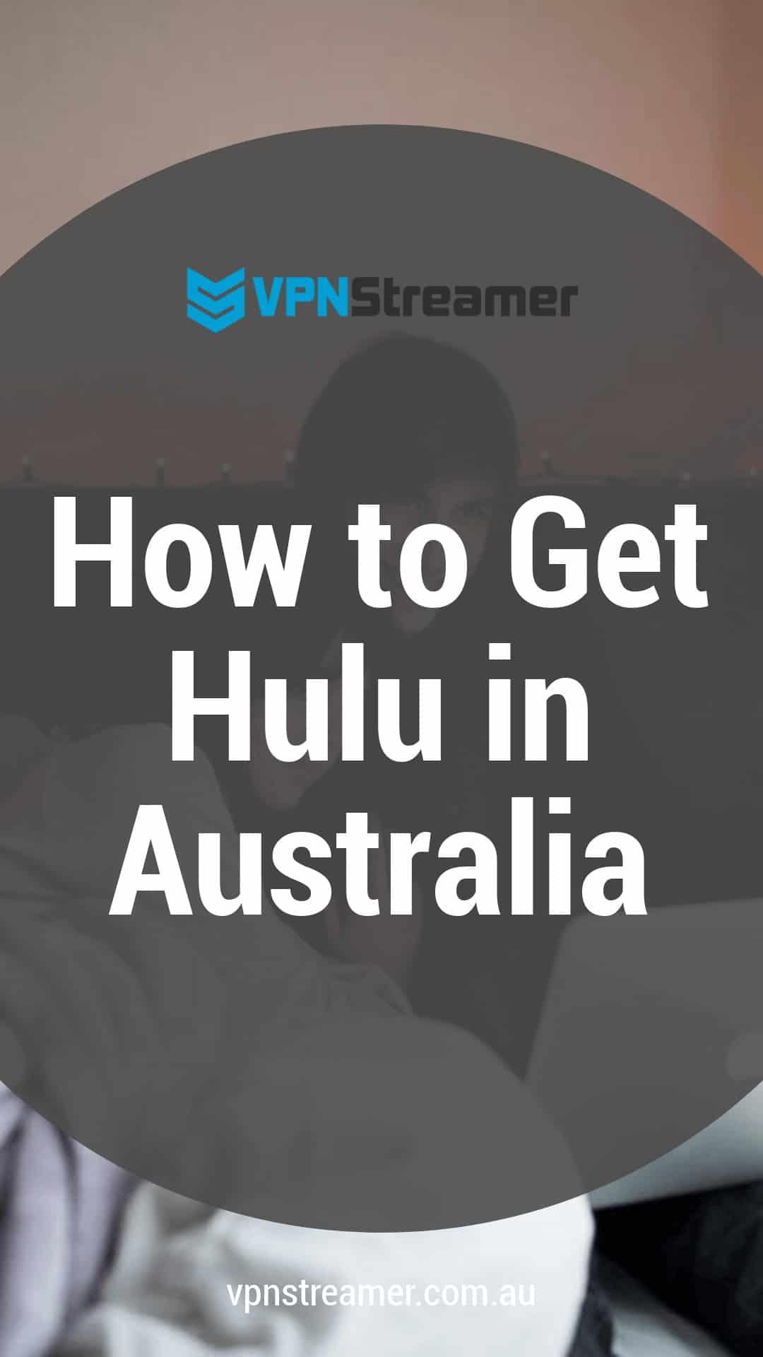 How to Get Hulu in Australia