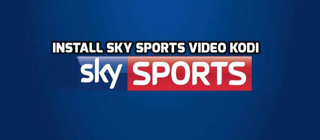 Install Sky Sports on Kodi