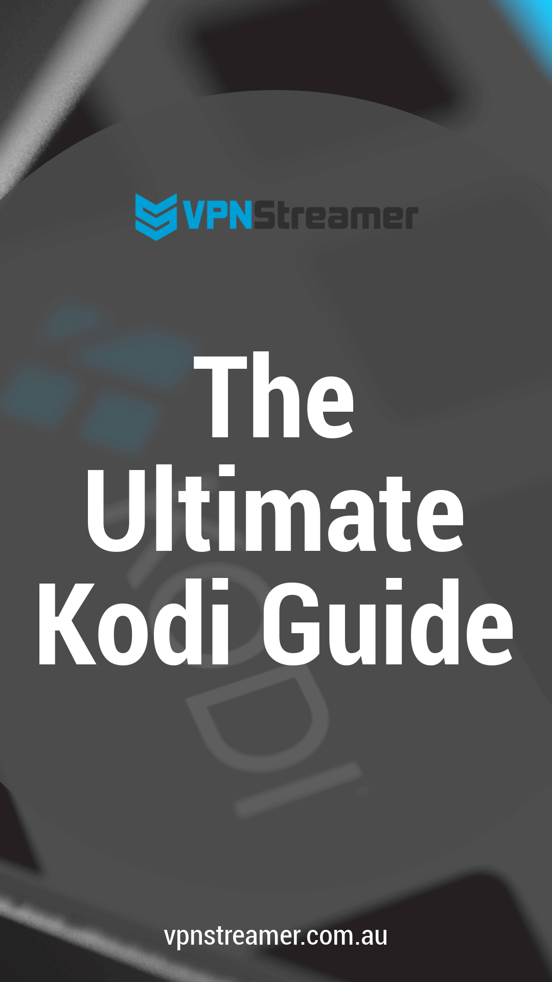 The Ultimate Kodi Guide
