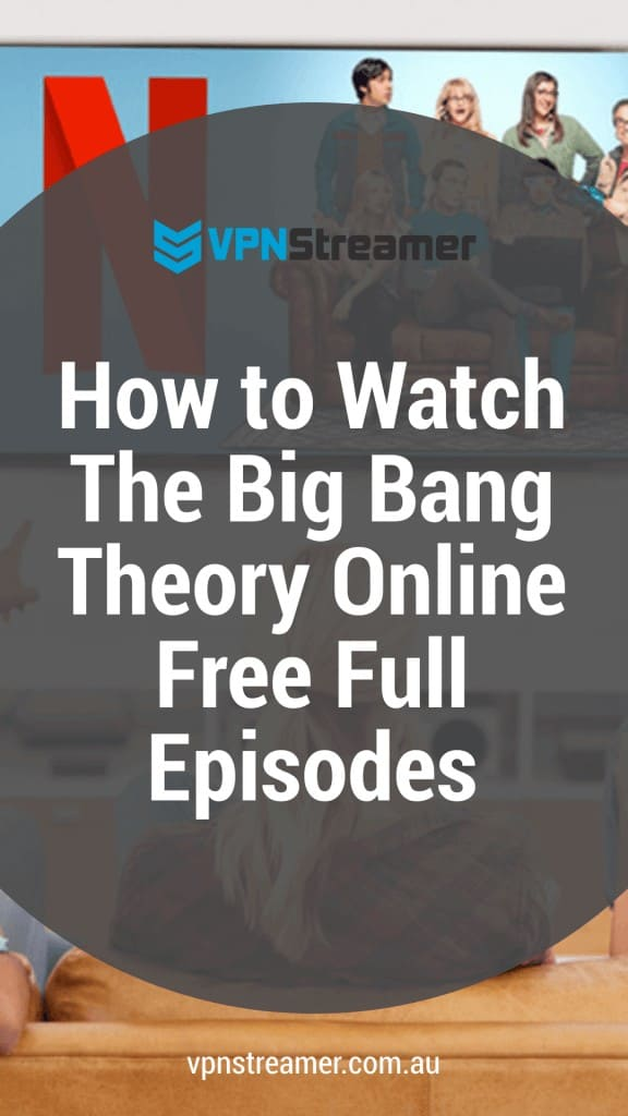 How to Watch The Big Bang Theory Online Free Full Episodes