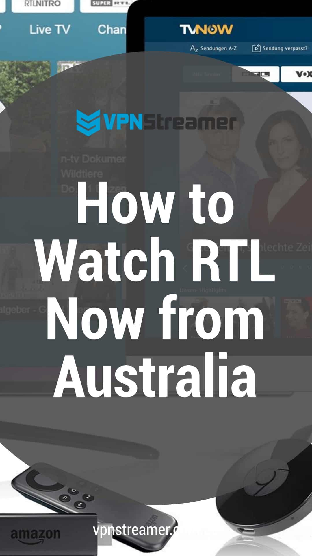 How to Watch RTL Now from Australia