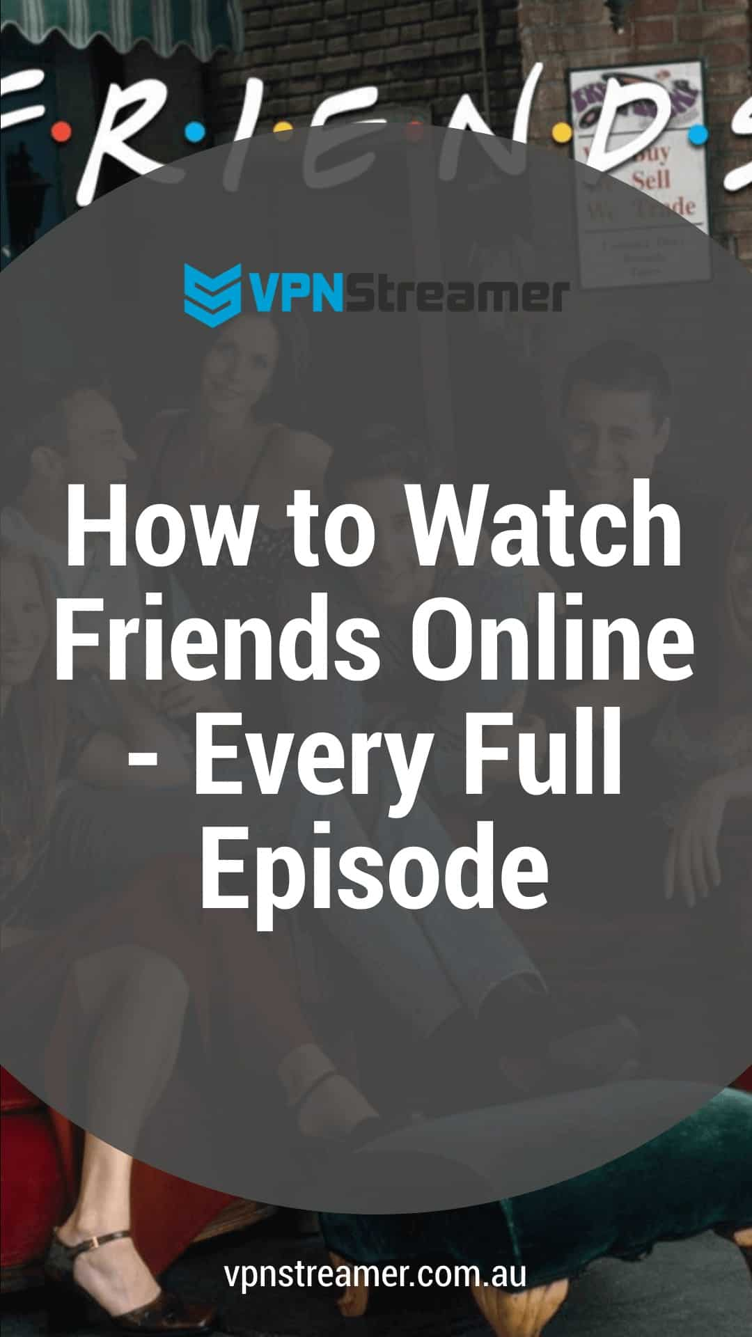 How to Watch Friends Online - Every Full Episode
