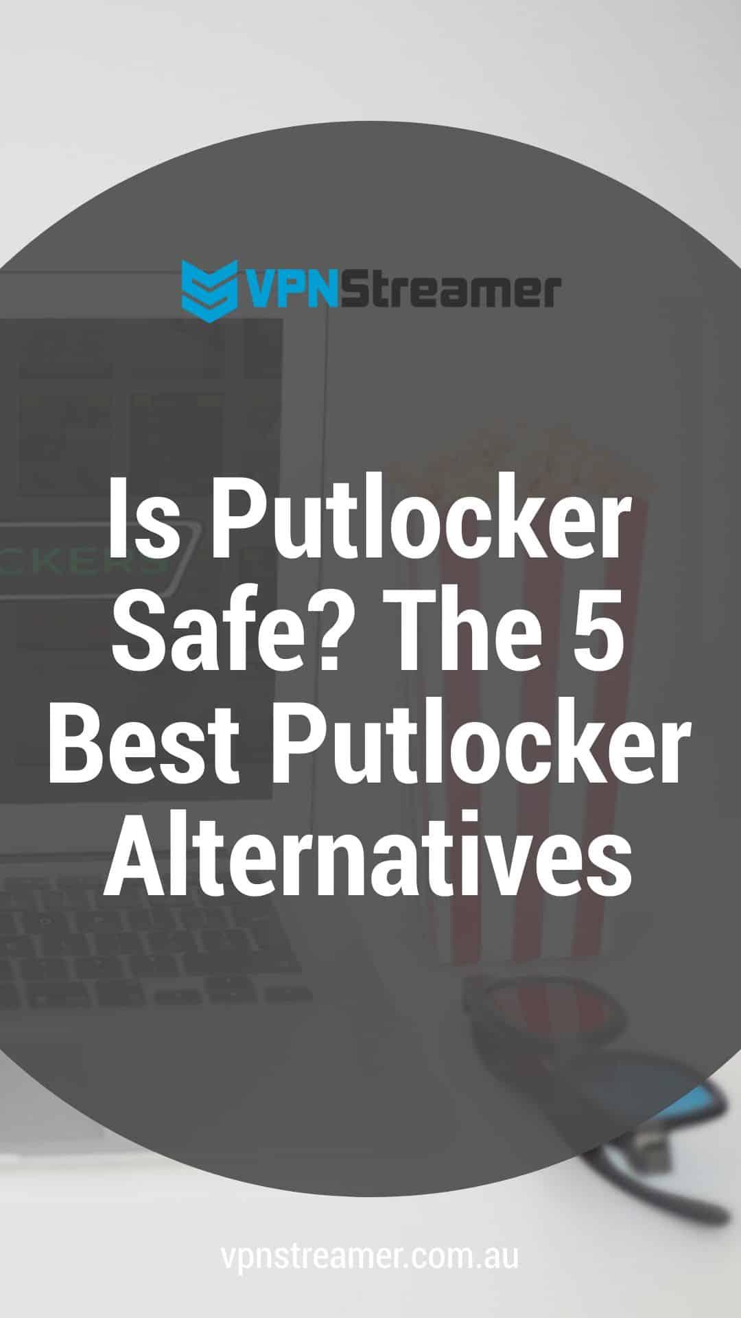 Is Putlocker Safe The 5 Best Putlocker Alternatives