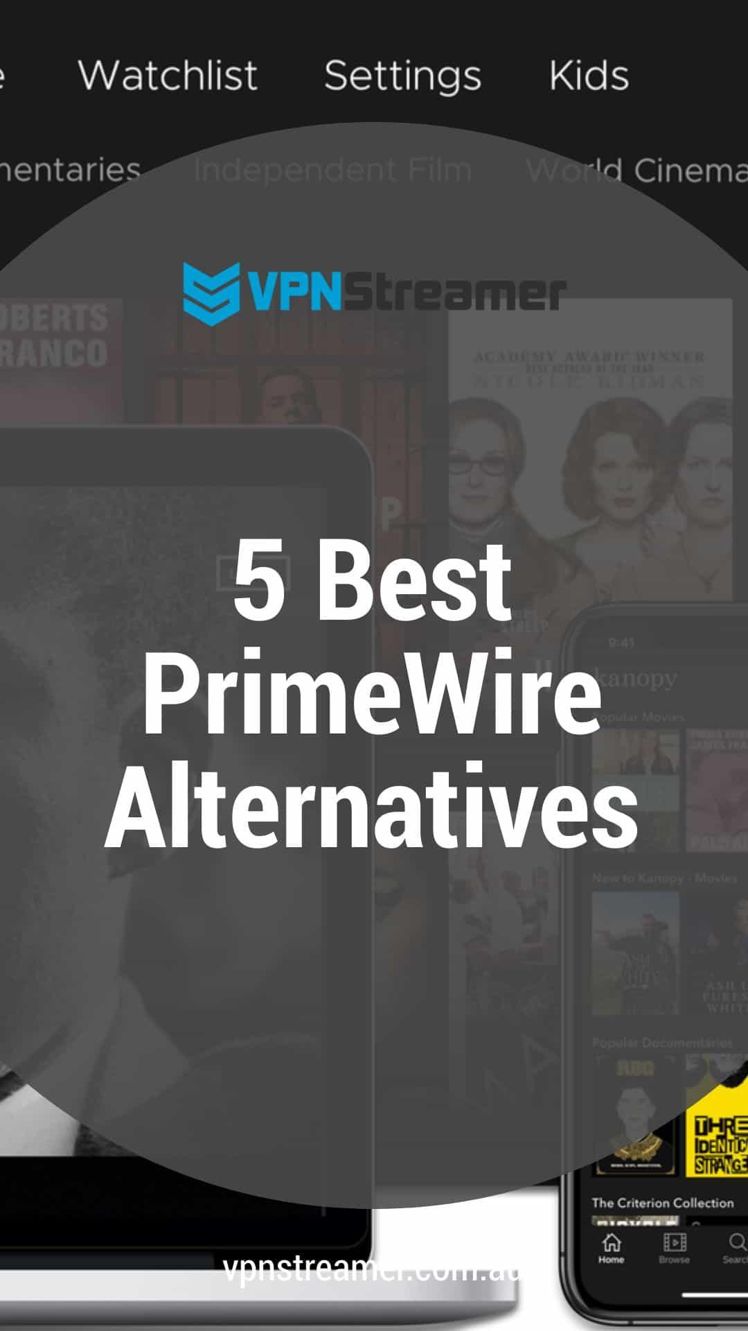 5 Best PrimeWire Alternatives
