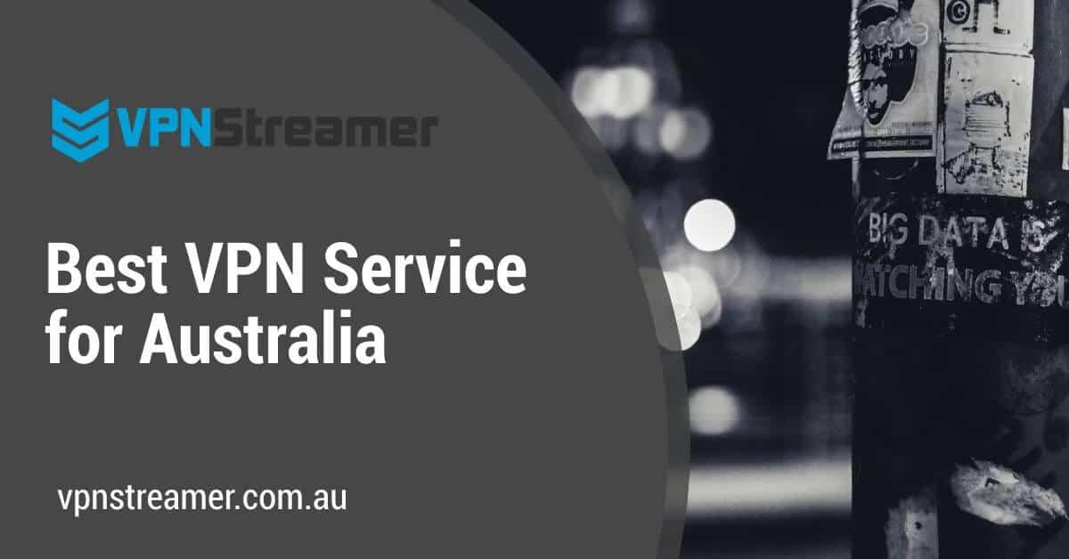 Best VPN Service for Australia