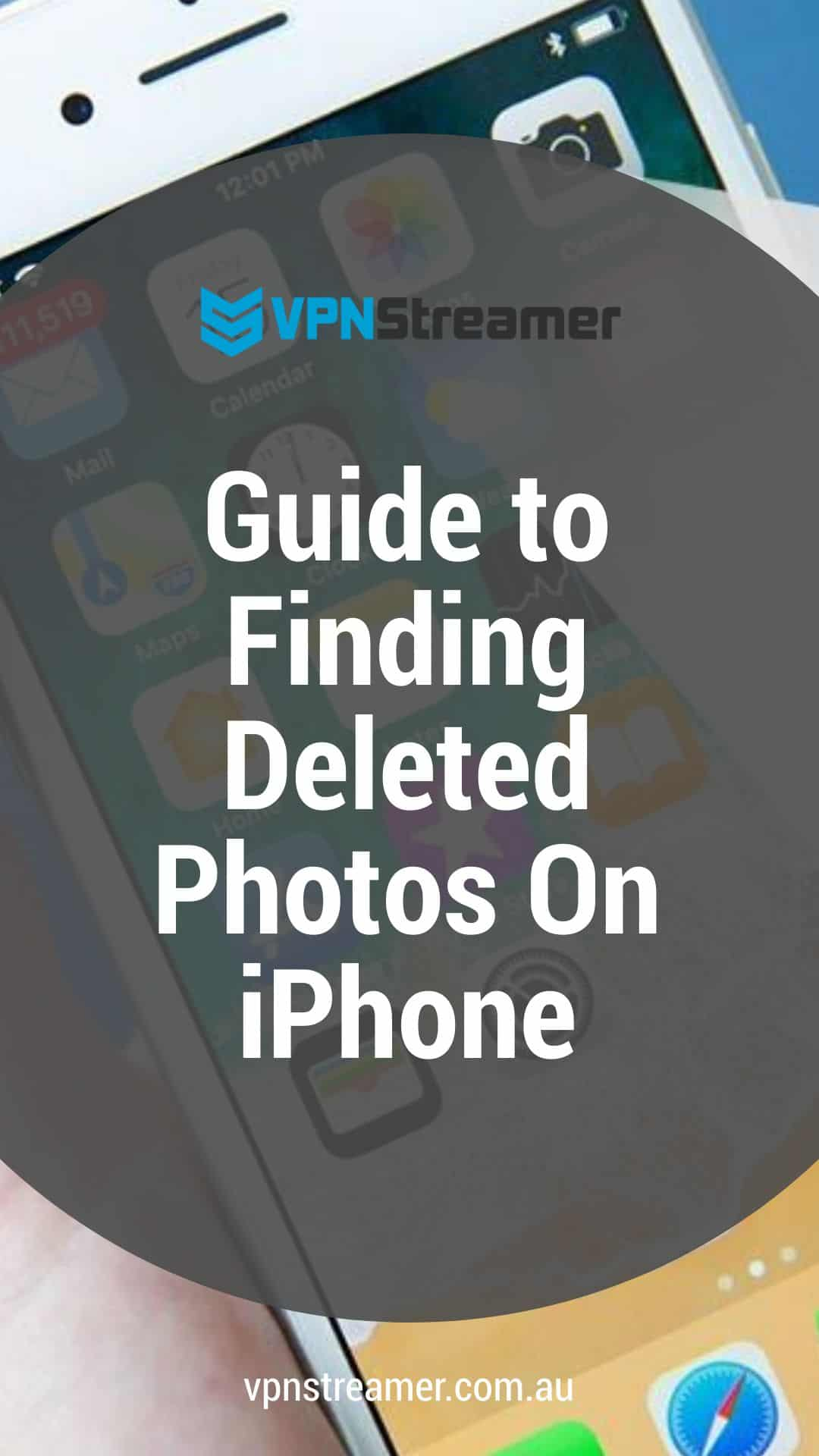 Guide to Finding Deleted Photos On iPhone
