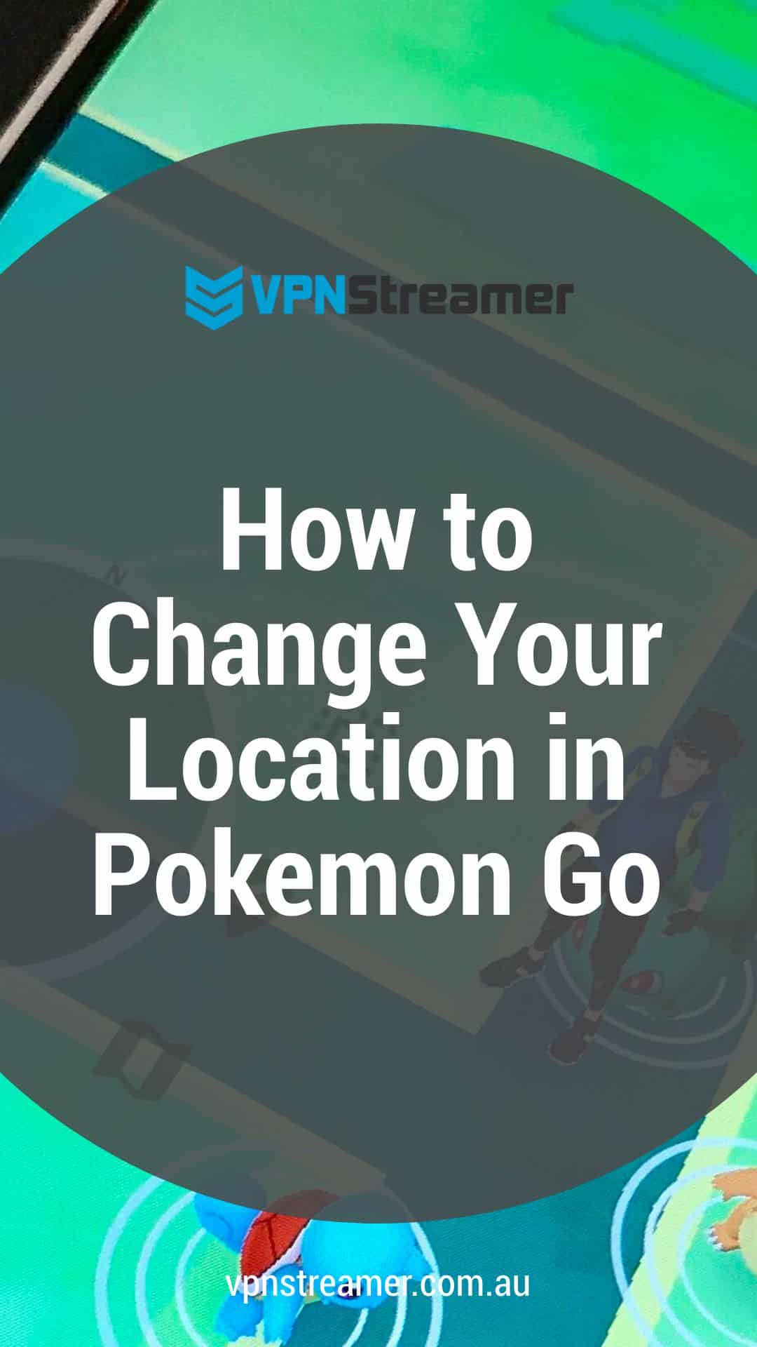 How to Change Your Location in Pokemon Go