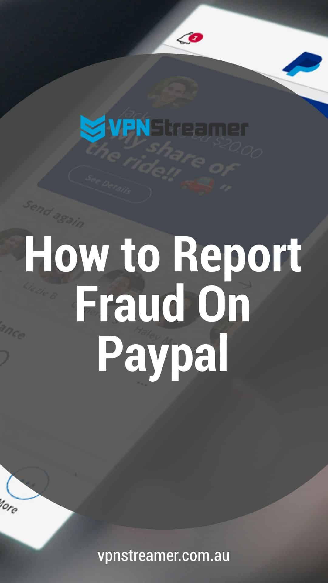 How to Report Fraud On Paypal