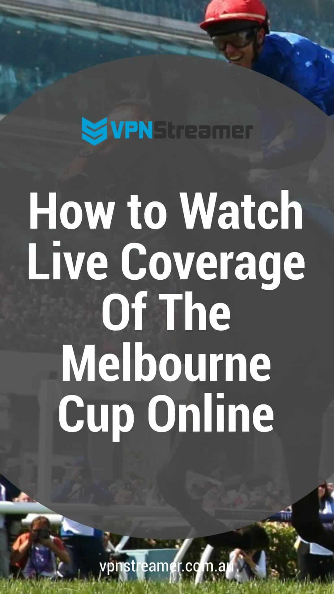 How to Watch Live Coverage Of The Melbourne Cup Online