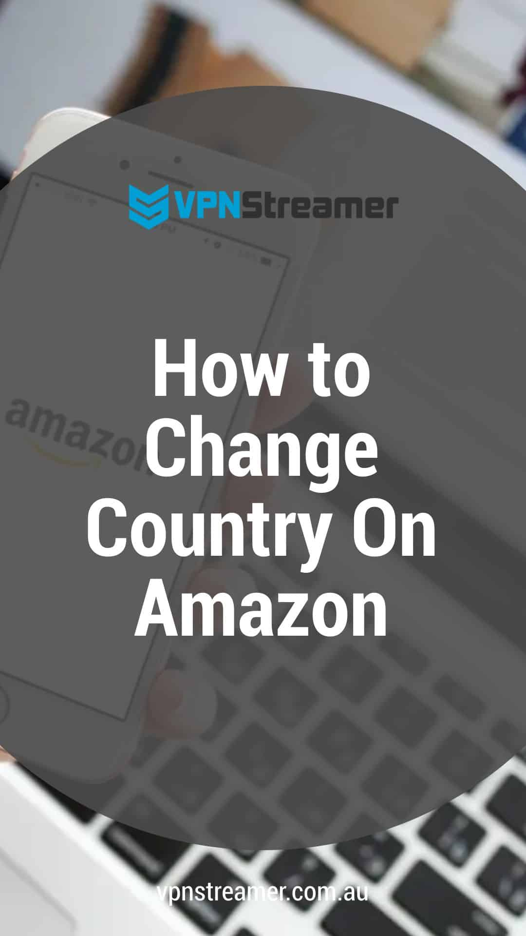 How to Change Country On Amazon