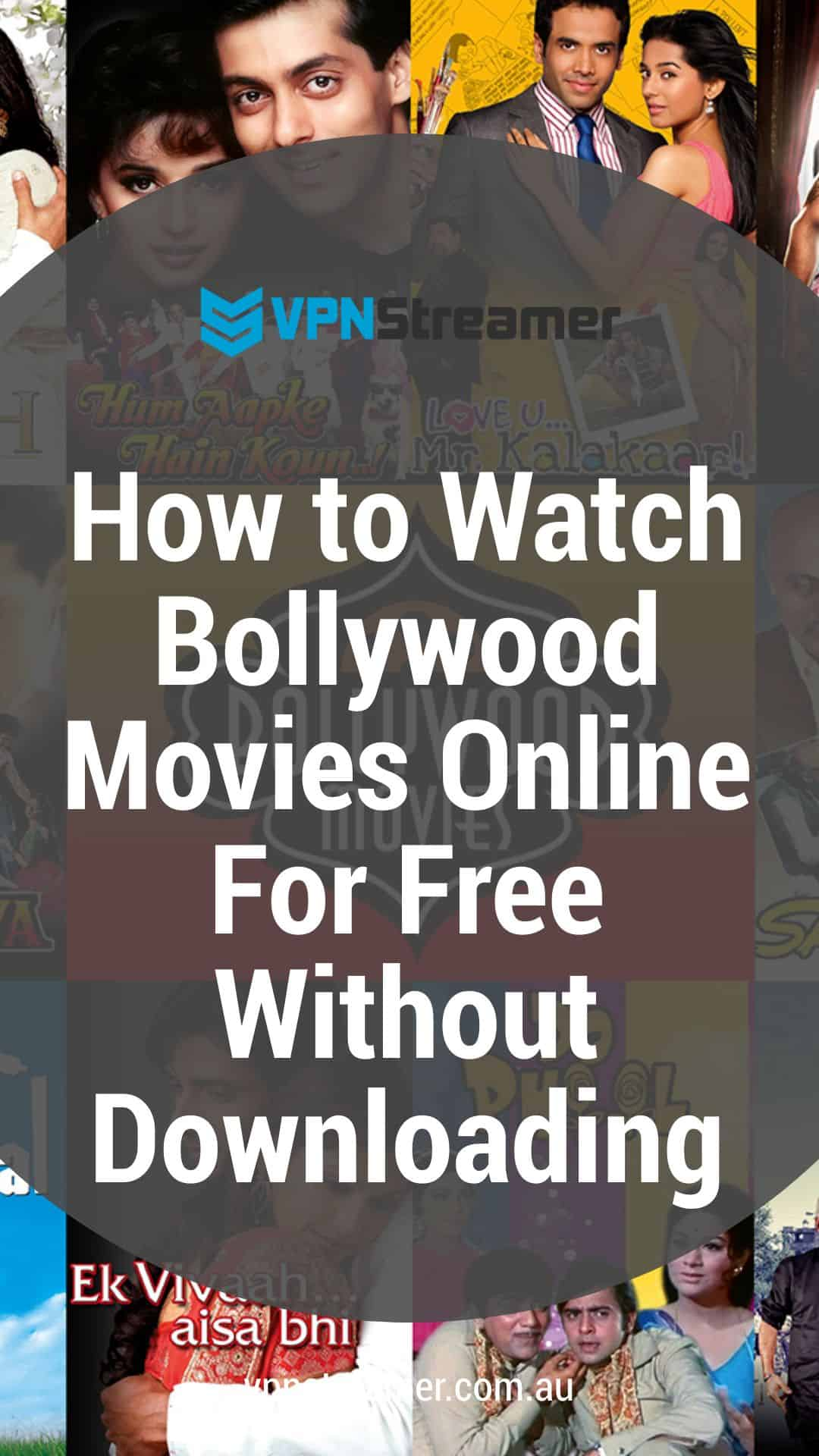 How to Watch Bollywood Movies Online For Free Without Downloading