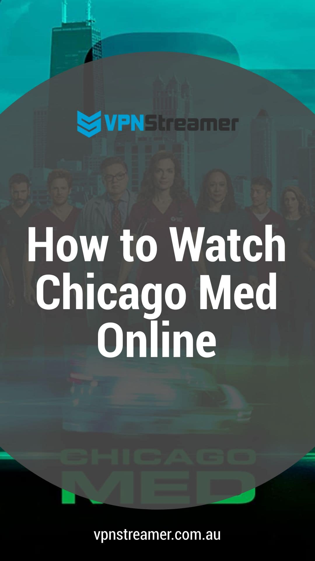 How to Watch Chicago Med Online
