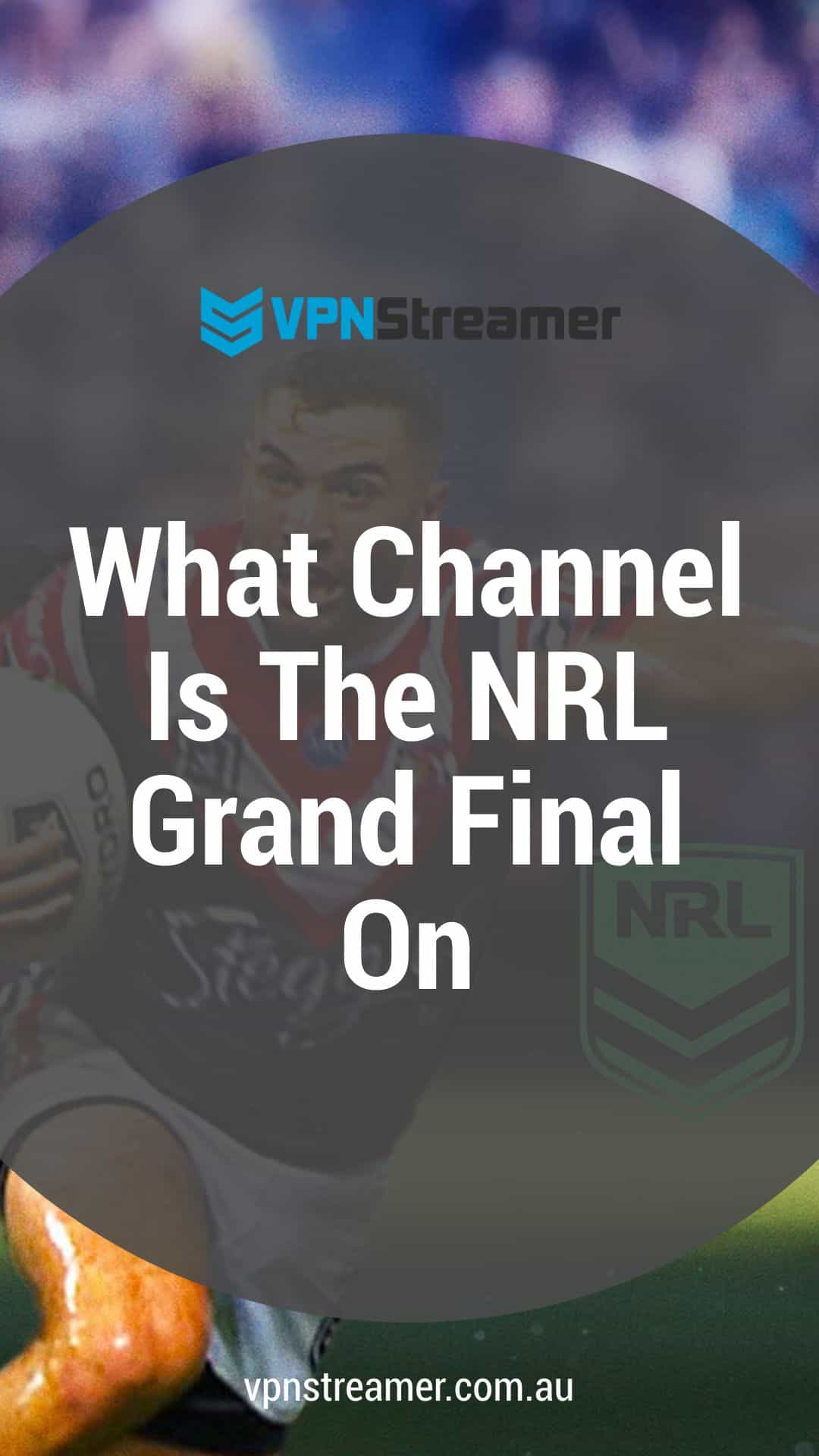 What Channel Is The NRL Grand Final On