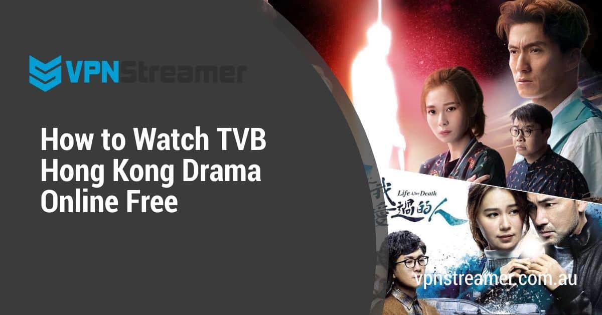 How to Watch TVB Hong Kong Drama Online Free